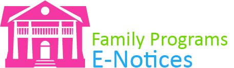 Family Programs E-Notices